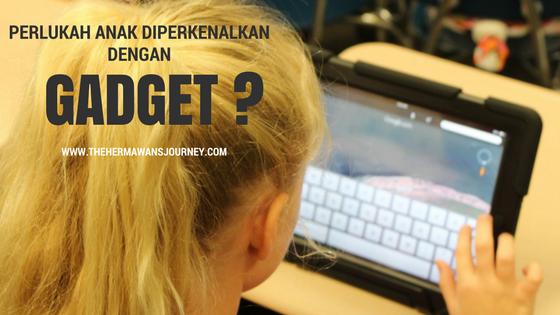 gadget pada anak, kecanduan gadget, aturan penggunaan gadget, pengaruh gadget pada anak, anak dan gadget